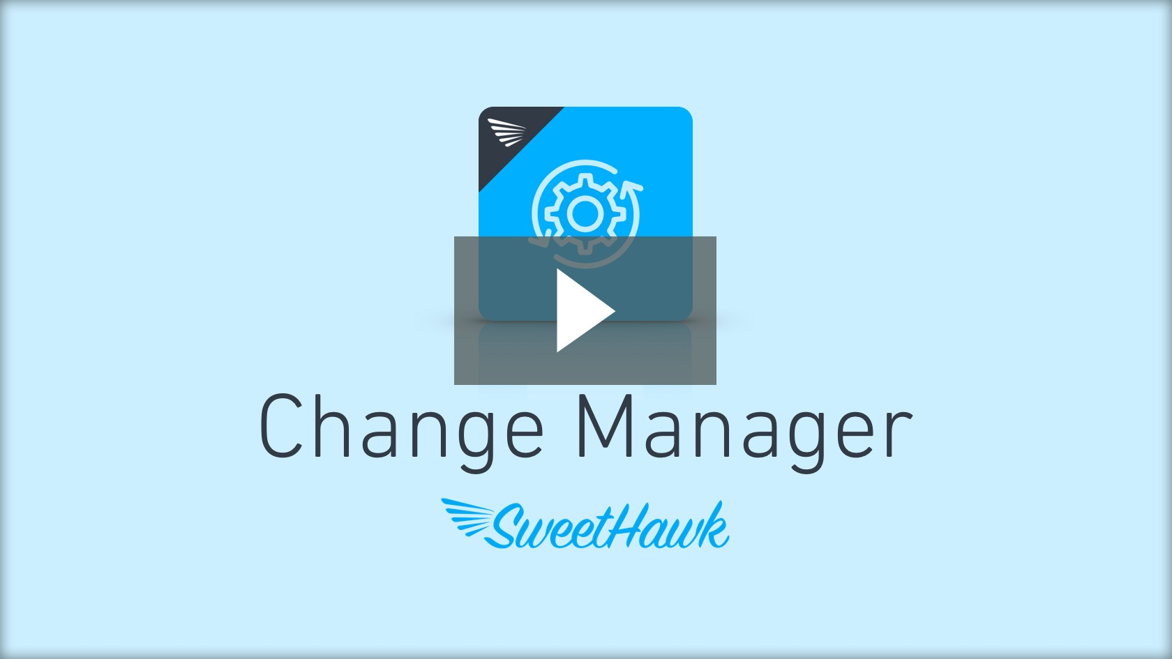 Watch the Change Manager app video